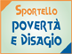 Sportello povertà e disagio